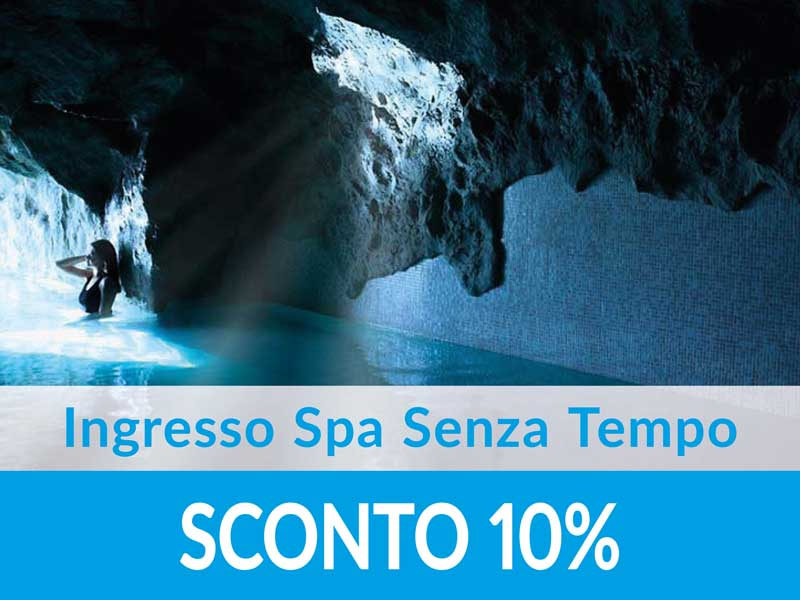 Ingresso Spa Senza Tempo SCONTO 10%
